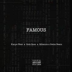 Rick Ross - Famous (Remix) Feat. Kanye West & Rihanna