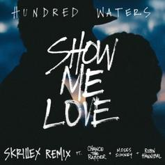 Skrillex, Chance The Rapper & Hundred Waters - Show Me Love (Remix) [CDQ]