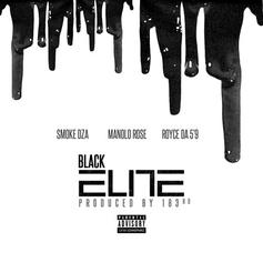 Smoke DZA & Manolo Rose - Black Elite Feat. Royce Da 5'9""