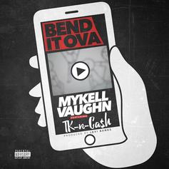 Mykell Vaughn - Bend It Ova Feat. TK N Cash