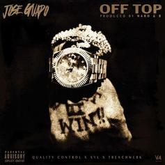 Jose Guapo - Off Top (Prod. By Nard & B)