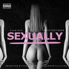 Ca$h Out - Sexually Feat. PartyNextDoor (Prod. By Cardo & Johnny Juliano)