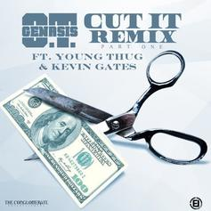 O.T. Genasis - Cut It (Remix) Feat. Young Thug & Kevin Gates