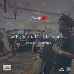 Scotty ATL - Stretch It Out