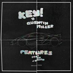 Quentin Miller & Key! - Features (Prod. By JGramm)