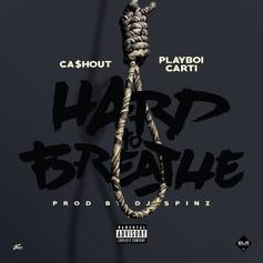 Ca$h Out - Hard To Breathe Feat. Playboi Carti