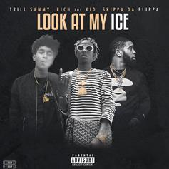 Trill Sammy - Look At My Ice Feat. Rich The Kid & Skippa Da Flippa