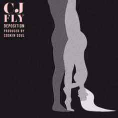 CJ Fly - Deposition (Prod. By Cookin Soul)