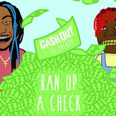 Ca$h Out - Ran Up A Check Feat. Lil Yachty