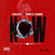 Migos - Now Feat. Gucci Mane