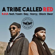 A Tribe Called Red - R.E.D. Feat. Yasiin Bey, Narcy & Black Bear