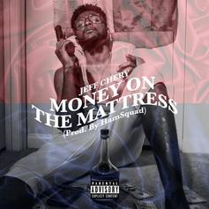 Jeff Chery - Money On The Mattress (Prod. By HamSquad)