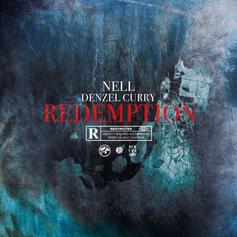 Nell - Redemption Feat. Denzel Curry