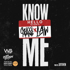 Law - Know Me Feat. Gucci Mane (Prod. By Zaytoven)