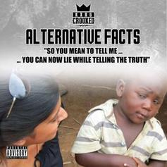 KXNG CROOKED - Alternative Facts