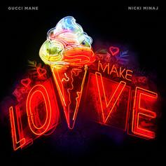 Gucci Mane - Make Love Feat. Nicki Minaj