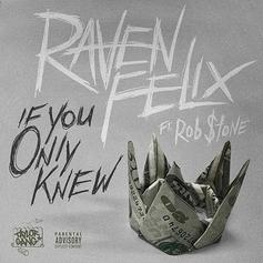Raven Felix - If You Only Knew Feat. Rob $tone