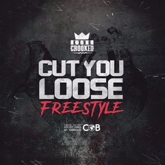 KXNG CROOKED - Cut You Loose (Freestyle)
