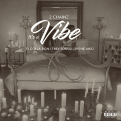 2 Chainz - It's A Vibe Feat. Ty Dolla $ign, Trey Songz & Jhene Aiko