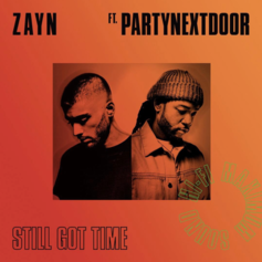 Zayn - Still Got Time Feat. PartyNextDoor (Prod. By Murda Beatz & Frank Dukes)