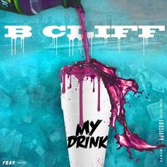 B. Cliff - My Drink (Prod. By Young Troy)