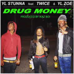 YL Stunna - Drug Money Feat. Twice & YL Zoe (Prod. By Ikaz Boi)