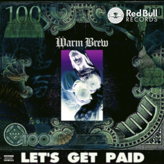 Warm Brew - Let's Get Paid (Prod. By Hippie Sabotage)