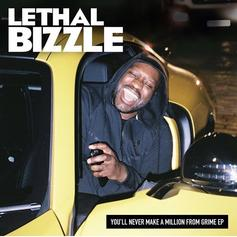 Lethal Bizzle - You'll Never Make A Million From Grime [EP Stream]