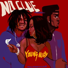 Young Nudy - No Clue (Prod. By Pi'erre Bourne)