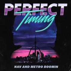 Nav & Metro Boomin - Perfect Timing [Album Stream]