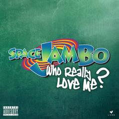 Spacejam Bo - Who Really Love Me?