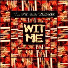 """T.I. & Lil Wayne's Throwback """"Wit Me"""" Is A Rare Breed Of Collaboration"""