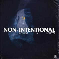 "K. Forest Connects With Lou Val On ""Non-Intentional"""