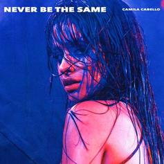 """Camila Cabello Drops Off Her Latest Single """"Never Be The Same"""""""