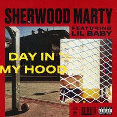 "Sherwood Marty & Lil Baby Reflect On ""Day In My Hood"""
