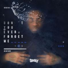 """Skooly Drops """"Don't You Ever Forget Me 2"""" In Quick Succession"""
