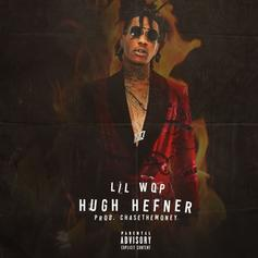 "Lil Wop Introduces You To His Lifestyle On ""Hugh Hefner"""