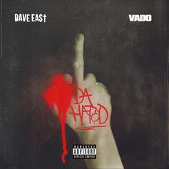"""Dave East & Vado Tackle Tory Lanez's """"Hate To Say"""" On """"Da Hated"""""""