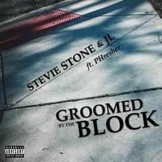 """Stevie Stone & JL Were """"Groomed By The Block"""" In New Track"""
