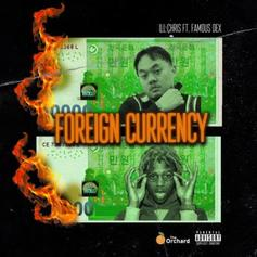 """Famous Dex Joins iLL Chris On """"Foreign Currency"""""""