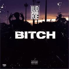 "Lud Foe Is Running That ""B*tch"" On His New Track"