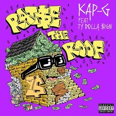 "Kap G & Ty Dolla $ign ""Raise The Roof"" Like Backyard Parties Circa 99'"