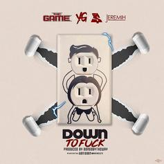 "The Game, Ty Dolla $ign, YG & Jeremih Team For ""Down To F**k"""