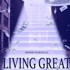 "Smooky MarGielaa Is ""Living Great"" On His New Track"