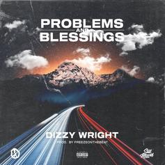 """Dizzy Wright Releases """"Problems & Blessings"""""""