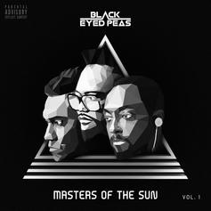 """Black Eyed Peas Rediscover Their Roots On """"Masters Of The Sun Vol. 1"""""""