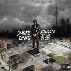 "Stream Smoke Dawg's Posthumous Project ""Struggle Before Glory""  Ft. Giggs, Jay Critch & More"