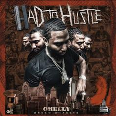 """Omelly Releases """"Had To Hustle"""" Ft. Dave East, Chief Keef & More"""