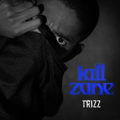 """Trizz Previews """"The Basement"""" With """"Kill Zone"""""""