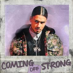 "Quincy Delivers ""Coming Off Strong"" Song"